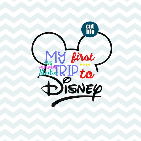 My First Trip To Disney Svg Disney Shirt Svg File For Cricut Etsy