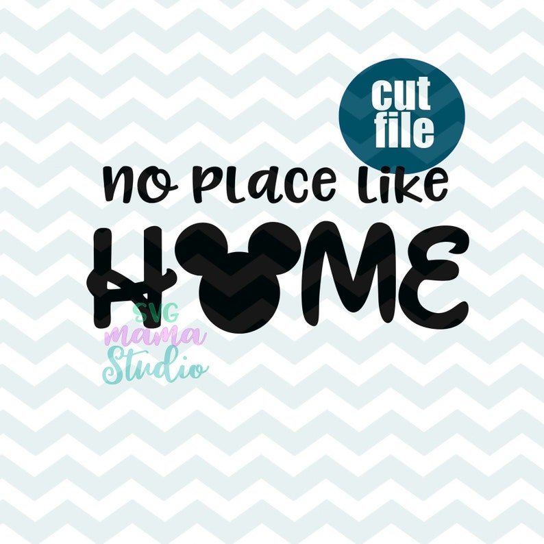 png file for cricut and silhouette dxf family disney trip svg no place like home svg Disney Home SVG disney trip svg