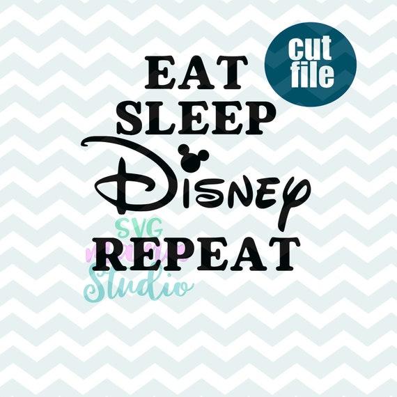 Disney Svg Eat Sleep Disney Repeat Svg Disney Bound Svg Etsy