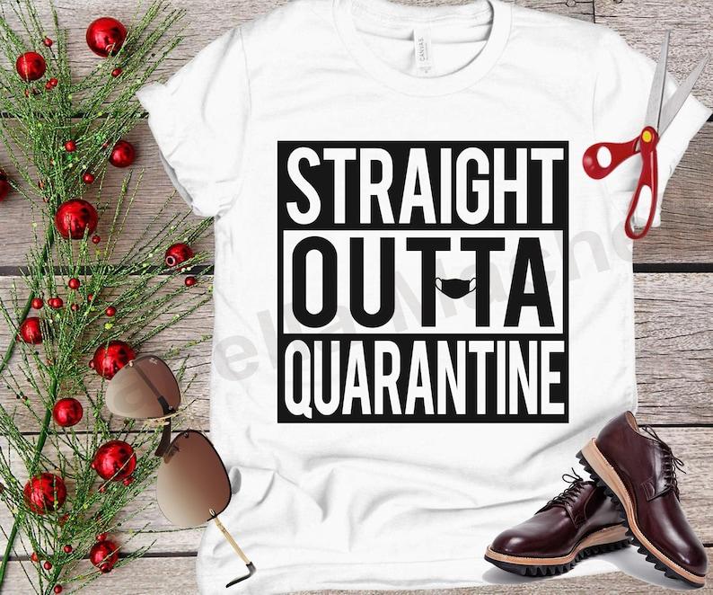 Funny covid quote Covid 19,Cricut svg Quarantine cut files Quarantine t shirt Cut files Commercial use Straight outa quarantine svg