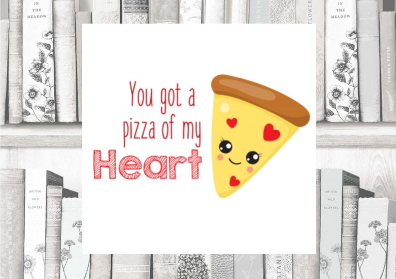 Birthday Card Anniversary Card Cute Romantic Valentines Card Pizza my heart Quirky Funny Food pun