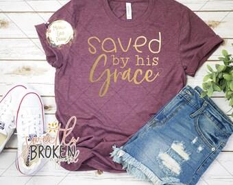 405faae01 Christian T Shirts Women / Faith Shirts / Christian Apparel / Plus Size  TShirts / XS-4XL / Saved By His Grace Gold