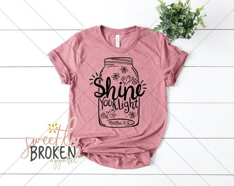 e61fff736 Christian T Shirts Women / Faith Shirts / Bible Verse Shirt / Christian  Apparel / Plus Size TShirts / XS-4XL / Shine Your Light Matthew 5:16
