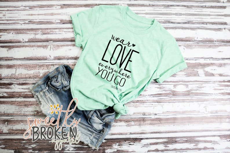 Christian T Shirts Women Plus Size Religious Bella Canvas Short Sleeve Tee Cute Heather Wear Love Everywhere You Go Colossians 3:14