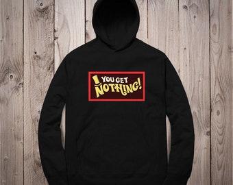 Chocolate Factory Hoodie Men/'s You Get Nothing