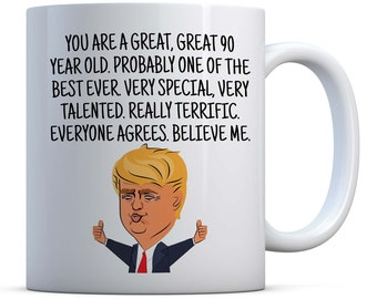 90th Birthday Gift Brithday Trump Funny Coffee Mug 90 Yr