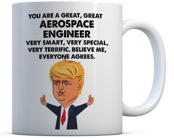 7a4b78660 You Are A Great, Great Aerospace Engineer Trump Funny Gift, Birthday Gift,  Christmas Gift Coffee Mug, Aerospace Engineer Gifts, Engineer Mug
