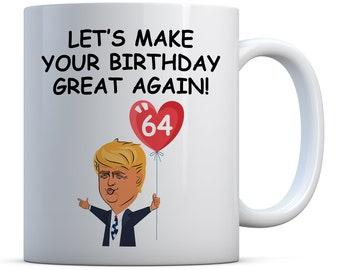 64th Birthday Gift Brithday Trump Funny Coffee Mug