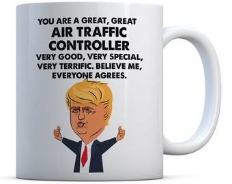 You Are A Great, Great Air Traffic Controller Trump Funny Gift, Birthday Gift, Christmas Gift Coffee Mug, Air Traffic Controller Gifts
