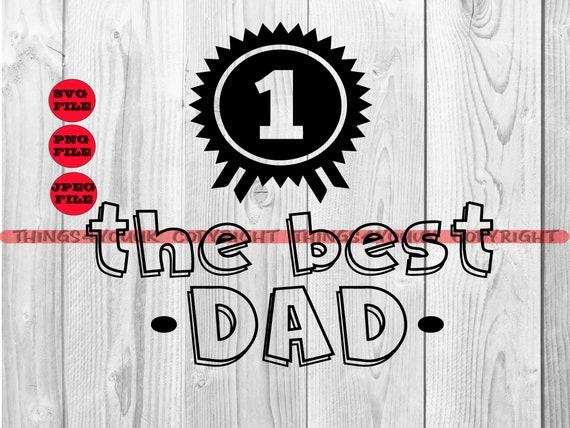 The Best Dad Svg Dad Is Number 1 Svg Dad Svg Dad Png Etsy