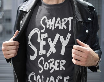 e96e85f509 Smart Sexy Sober Savage Sobriety and Addiction Recovery Tee T-shirt