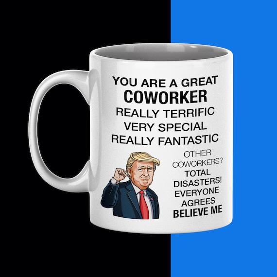 Best Coworker Coworker Trump Gifts Funny Fantastic Coworker Coffee Mug