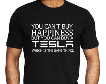 a5cdac614 Tesla You Can't Buy Happiness T-shirt | Funny Car Owner Gift Tee | Adult  Men's Top S - 2XL