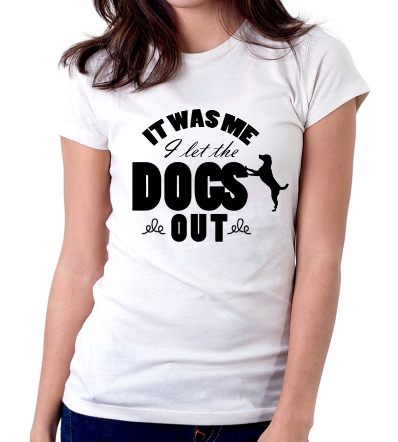 Who Let The Dogs Out T shirt Funny Parody Dog Person Novelty Joke Gift Tee Top
