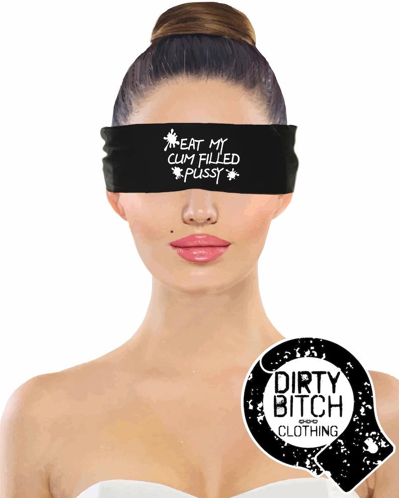 Eat My Cum Filled Pussy Blindfold fetish BDSM hotwife | Etsy