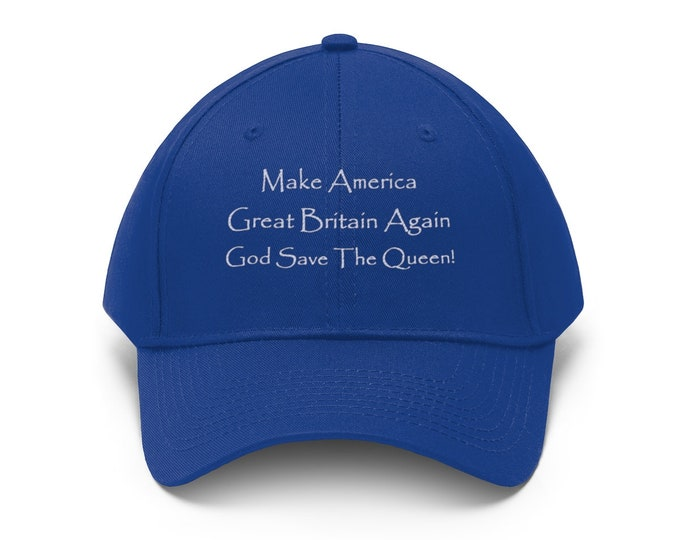 Make America Great Britain Again. God Save The Queen! - Unisex 100% cotton twill Cap. MAGBA.