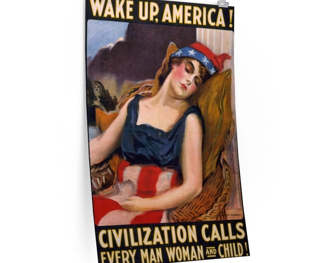 Wake Up America - Fine Art Matte Poster With An Antique Vintage Image Of Lady Liberty Sleeping, Circa 1917.