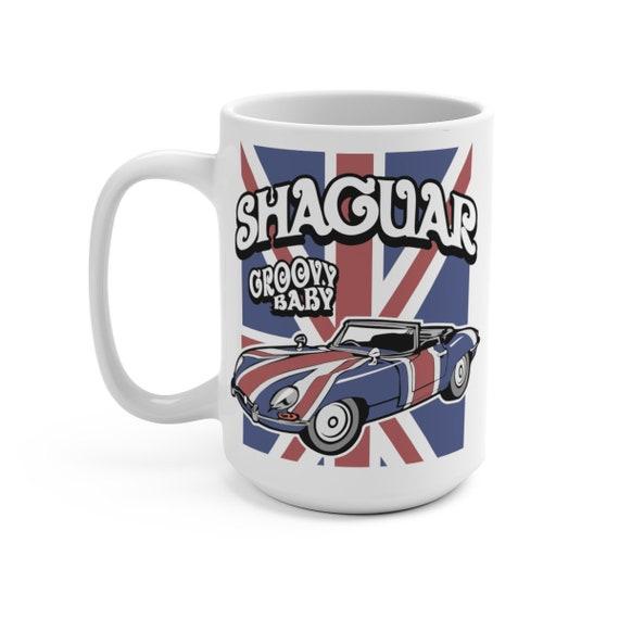 Groovy Shaguar, 15 oz White Ceramic Mug, Inspired From Austin Powers
