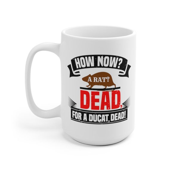 How Now? A Rat? Dead For A Ducat Dead! Large White Ceramic Mug, Hamlet, Shakespeare, Coffee, Tea
