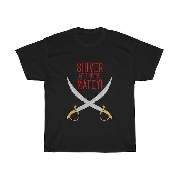 Shiver Me Timbers, Black 100% Cotton T-Shirt, Sizes Up To 3XL, Pirate, Cutlass