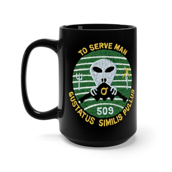 To Serve Man, Black 15oz Ceramic Mug, References Vintage Twilight Zone Episode, From Military Patch, Coffee, Tea