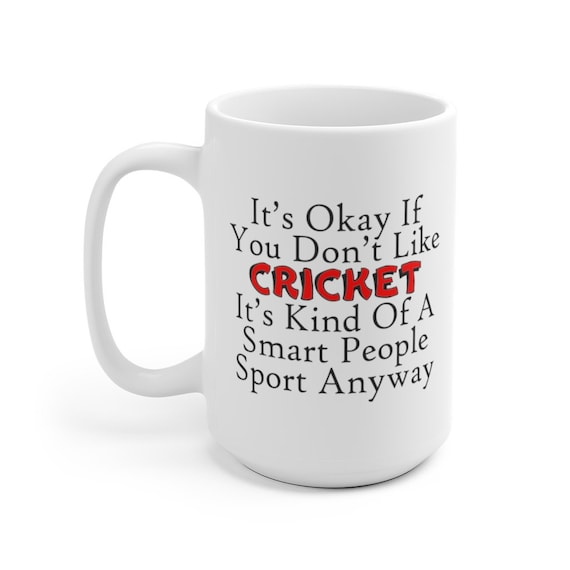 It's Okay If You Don't Like Cricket Large White Ceramic Mug, Cricket Player Gift, Anglophile Gift