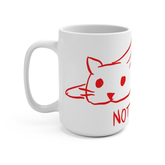 NOT TODAY, White 15oz Ceramic Mug, Funny Mug For Those Who Don't Want To Do Anything