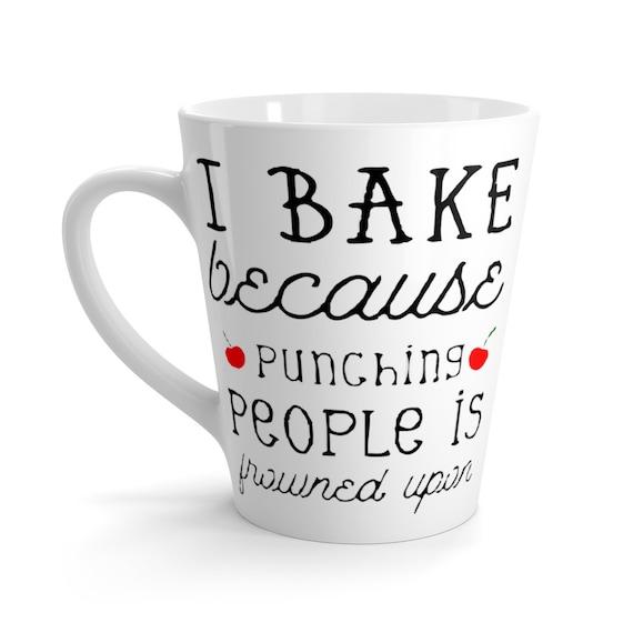 I Bake Because Punching People Is frowned Upon, 12oz Latte Mug, Vintage Inspired, Coffee, Tea