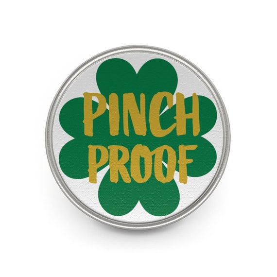 Pinch Proof, Pewter Pin, St. Patrick's Day, Irish Pride, Four Leaf Clover, Not A Shamrock
