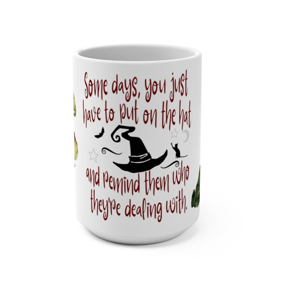 Remind Them Who They're Dealing With, White 15oz Ceramic Mug, Witch, Witchcraft, Coffee, Tea