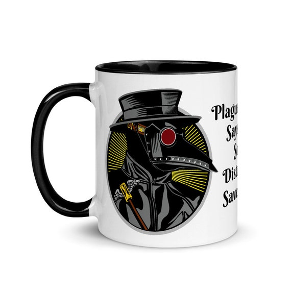 Plague Doctor Says Social Distancing Saves Lives v2, 11oz Ceramic Mug, Black Trim, Vintage Inspired Steampunk Image