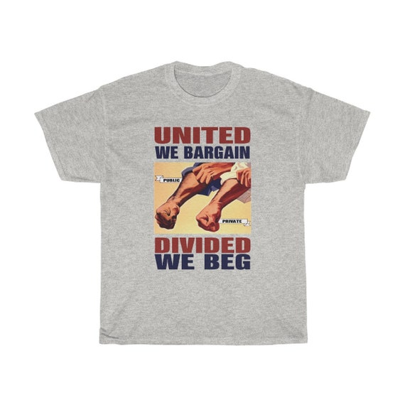 Labor Day v2, Unisex Heavy Cotton T-shirt, 6 Colors, United We Bargain, Divided We Beg, Union Workers