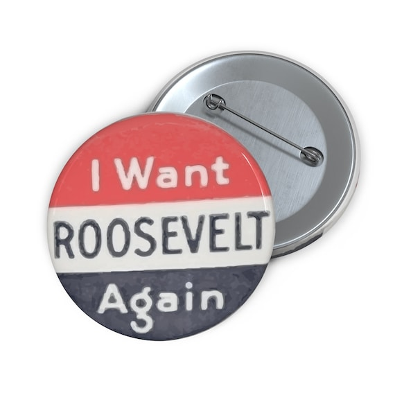 "I Want Roosevelt Again, 2"" Pin Button, Vintage FDR Re-election Campaign Button"