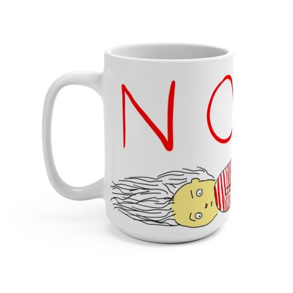 NOPE, White 15oz Ceramic Mug, Funny Mug For Those Who Don't Want To Do Anything