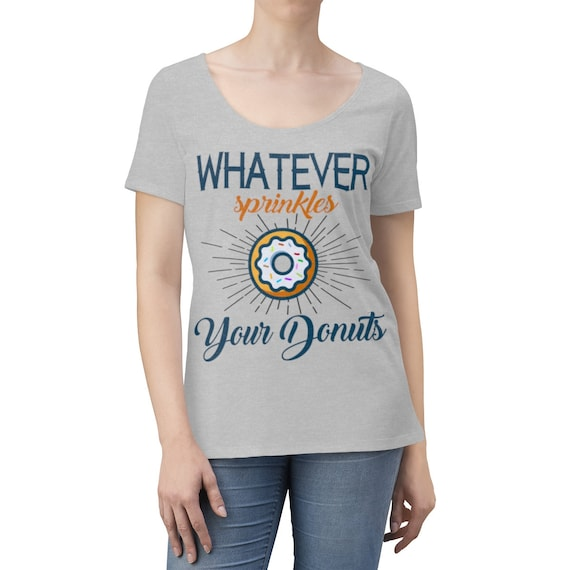 Whatever Sprinkles Your Donuts - Women's Scoop Neck T-Shirt With Vintage Inspired Image Of A Doughnut.