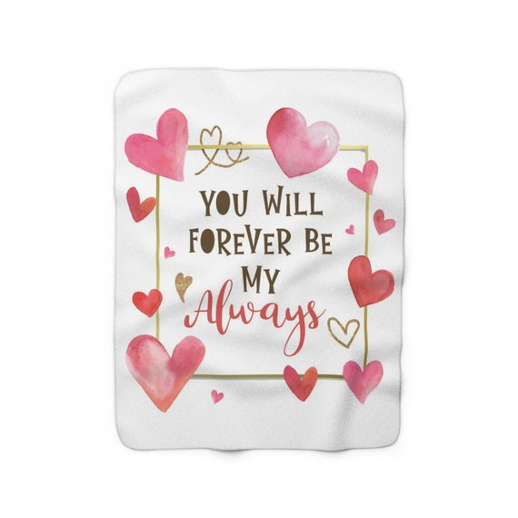 You Will Forever Be My Always, White Sherpa Fleece Blanket, Valentine's Day Gift, Birthday, Anniversary