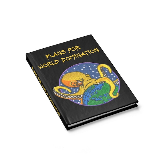 Plans For World Domination, Hardcover Journal, Ruled Line, Octopus Grasping The Earth, From Military Patch