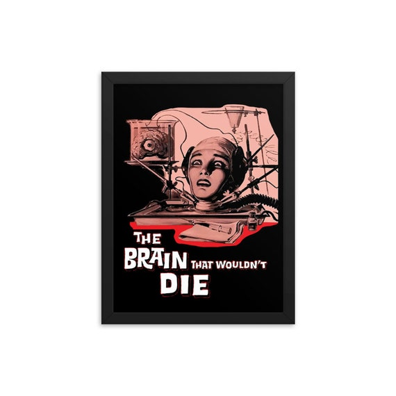 "The Brain That Wouldn't Die, 12"" x16"" Framed Giclée Poster, Black Wood Frame, Acrylic Covering, 1962 Horror Movie Poster, Wall Decor"
