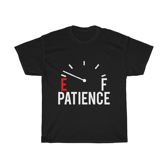 Patience Fuel Tank Gauge 100% Cotton T-shirt