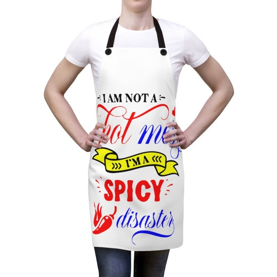 I'm Not A Hot Mess I'm A Spicy Disaster, Kitchen Apron, Funny, Chili Pepper