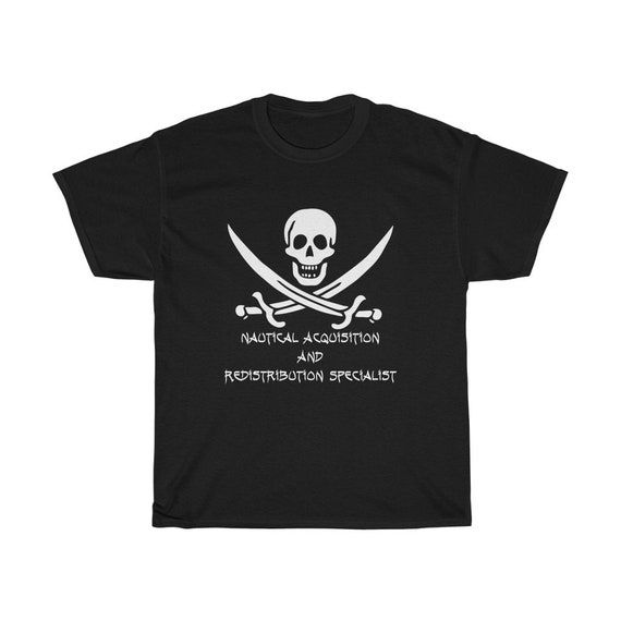 Nautical Acquisition And Redistribution Specialist, Black 100% Cotton T-Shirt, Sizes Up To 3XL, Skull, Cutlasses, Pirate Flag, Jolly Roger