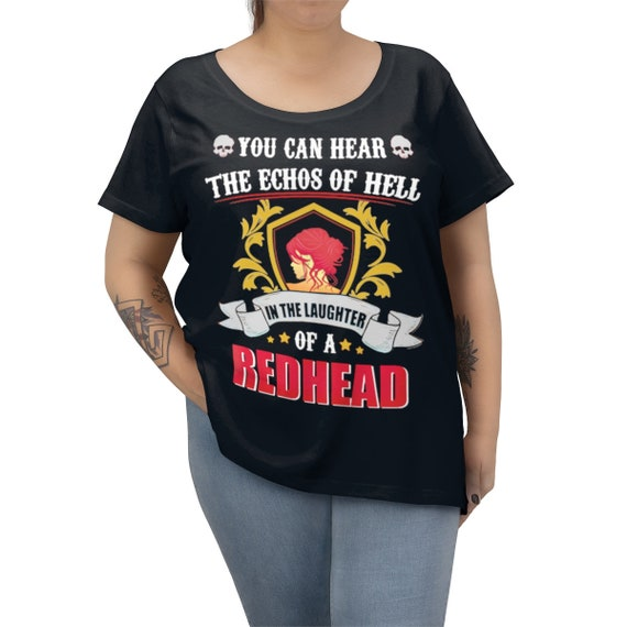 You Can Hear The Echoes Of Hell In The Laughter Of A Redhead, Women's Curvy Tee