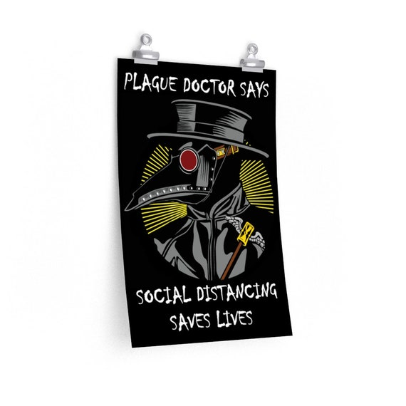 Plague Doctor Says Social Distancing Saves Lives v2, Premium Matte Poster, Vintage Inspired Steampunk Image