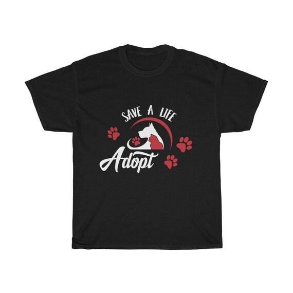 Save A Life Adopt, 100% Cotton T-shirt, Dark Colors, Inspirational, Motivational, Activism