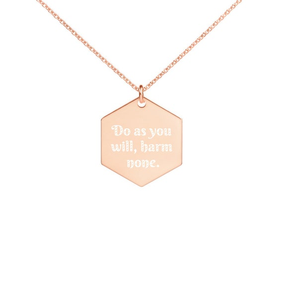 Do as you will, harm none. Engraved Hexagon Necklace, Wiccan Rede
