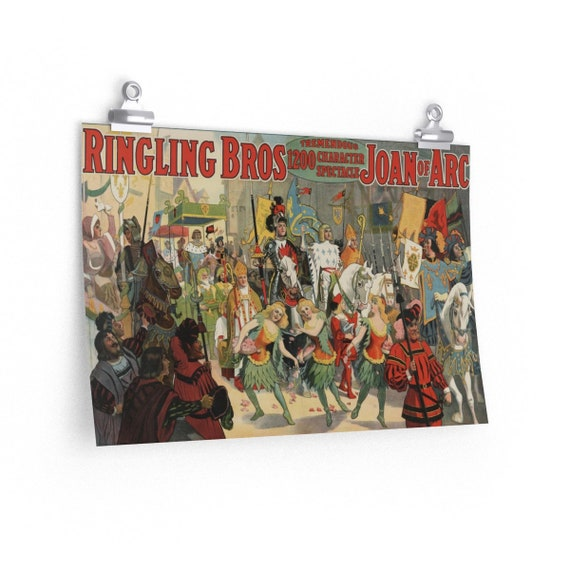 Ringling Bros. Joan of Arc - Fine Art Poster With An  Image From An Antique Vintage Ringling Brothers Circus Advertisement, Circa 1912.