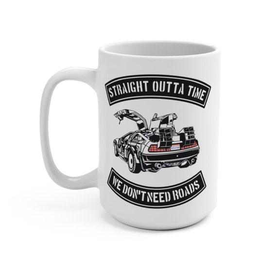Outta Time DeLorean, 15 oz White Ceramic Mug, Inspired from Back To The Future