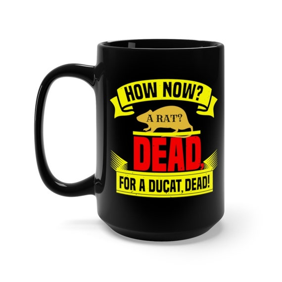 How Now? A Rat? Dead For A Ducat Dead! Large Black Ceramic Mug, Hamlet, Shakespeare, Coffee, Tea