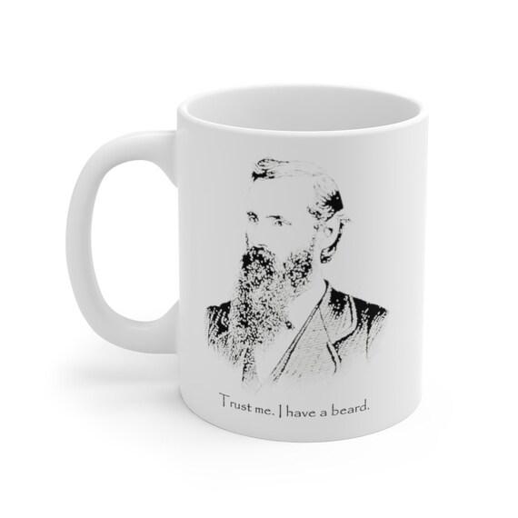 Trust Me. I Have A Beard. - White Ceramic Mug - Vintage Image Of A Bearded Man