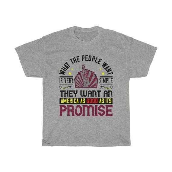 What The People Want, 100% Cotton T-shirt, Patriotic, Patriotism, Activism, Unity